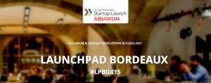 Agence Web Bordeaux - Le Lauchpad Google à Bordeaux